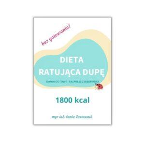 Dieta ratująca dupę 1800 kcal- jadłospis na bazie dań gotowych i ekspress z Biedronki